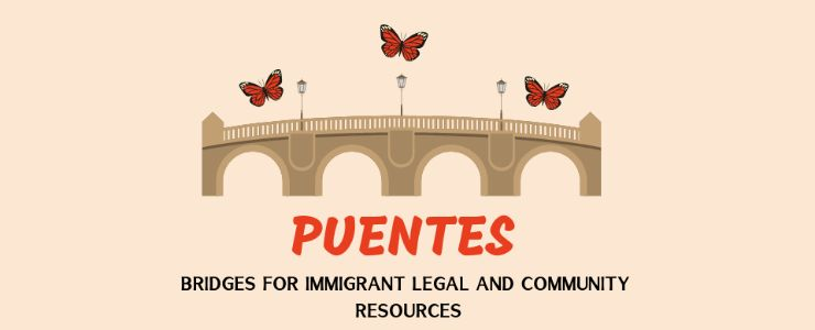 The Puentes Logo. An illustration of a bridge with three butterflies flying above it. The text beneath the bridge reads bridges for immigrant legal and community resources.